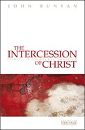 The Intercession of Christ: Christ a Complete Saviour Paperback
