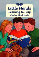Little Hands Learning to Pray Paperback