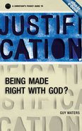 Justification: Being Made Right With God Paperback