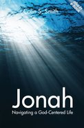 Jonah: Into the Storm - Navigating a God-Centred Life Paperback