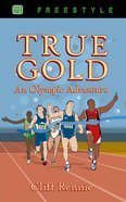 Freestyle: True Gold (Freestyle Fiction Series)