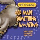 Find the Animal: God Made Something Amazing (Platypus) (Find The Animals Series) Paperback