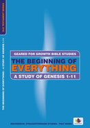 The Beginning of Everything (Geared For Growth Old Testament Series) Paperback