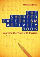 The Shorter Catechism Activity Book Paperback