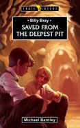 Billy Bray - Saved From the Deepest Pit (Trailblazers Series)