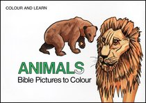 Bible Animals (Colour And Learn Series)