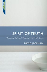 """Spirit of Truth (Proclamation Trusts """"Preaching The Bible"""" Series)"""