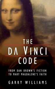 Da Vinci Code: From Dan Browns Fiction to Mary Magdalenes Faith