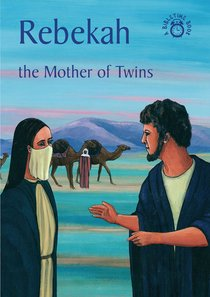 Rebekah, the Mother of Twins (Bibletime Series)