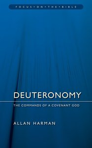 Deuteronomy (Focus On The Bible Commentary Series)