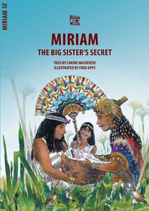 Miriam, the Big Sisters Secret (Bible Wise Series)