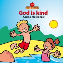 God is Kind (Learn About God Series)