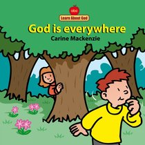 God is Everywhere (Learn About God Series)