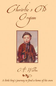 Christies Old Organ (Classic Fiction Series)