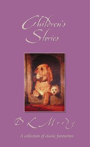 Childrens Stories By D.L. Moody (Classic Fiction Series)