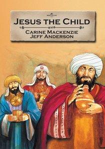 Jesus the Child (Bible Alive Series)