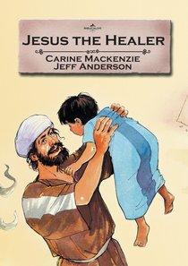 Jesus the Healer (Bible Alive Series)