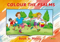 Colour the Psalms #04: Mercy (Colour And Learn Series)