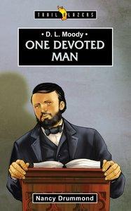 D. L. Moody: One Devoted Man (Trailblazers Series)