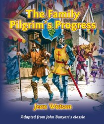 The Family Pilgrims Progress (Childrens Edition)