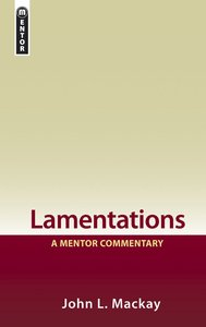 Lamentations (Mentor Commentary Series)