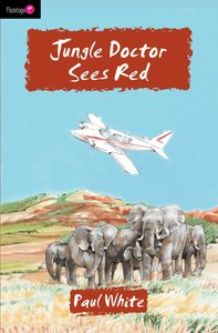 Jungle Doctor Sees Red (#018 in Jungle Doctor Flamingo Fiction Series)