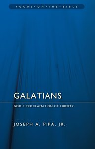 Galatians (Focus On The Bible Commentary Series)