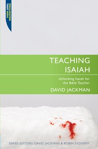 """Teaching Isaiah (Proclamation Trusts """"Preaching The Bible"""" Series)"""
