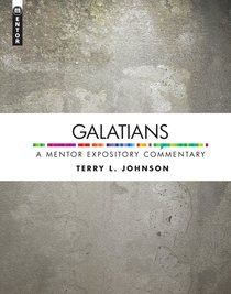 Galatians (Mentor Expository Commentary Series)