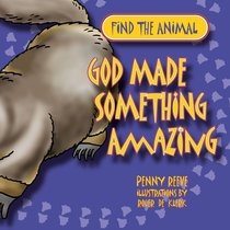 Find the Animal: God Made Something Amazing (Platypus) (Find The Animals Series)
