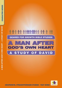 A Man After Gods Own Heart (Geared For Growth Characters Series)