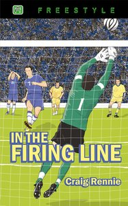 Freestyle: In the Firing Line (Freestyle Fiction Series)