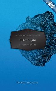 A Christians Pocket Guide to Baptism (A Christians Pocket Guide Series)