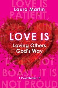 Love is: Loving Others Gods Way