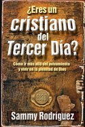 Eres Un Cristiano Del Tercer Dia? (Are You A Third Day Christian?) Paperback