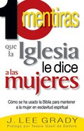 10 Mentiras..Iglesia Dice..Mujeres (10 Lies The Church Tells Women) Paperback