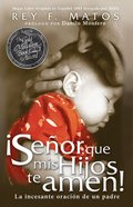 Senor, Que Mis Hijos Te Amen (Lord, That My Children Would Love You) Paperback