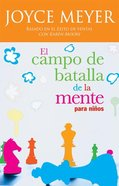 La Batalla De La Mente Para Ninos (Battlefield Of The Mind For Kids)