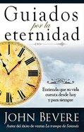 Guiados Por La Eternidad (Driven By Eternity) Paperback
