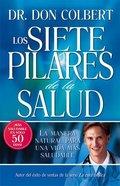 Los Siete Pilares De La Salud (The Seven Pillars Of Health) Paperback