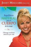 Equilibrio Natural Para El Cuerpo De La Mujer (A Woman's Body Balanced By Nature) Paperback