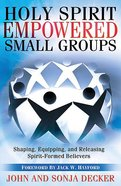 Holy Spirit Empowered Small Groups Paperback