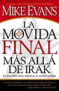 La Movida Final Mas Alla De Irak (The Final Move Beyond Iraq) Paperback