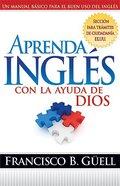 Aprenda Ingles Con La Ayuda De Dios (Learn English With God's Help) Paperback