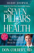 The Seven Pillars of Health (50-day Journal)