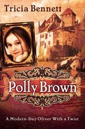 A Modern-Day Oliver With a Twist (#01 in Polly Brown Series) Hardback