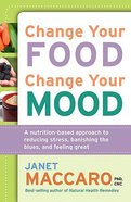 Change Your Food, Change Your Mood Paperback