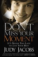 Don't Miss Your Moment Paperback