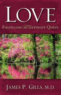 Love: Fulfilling the Ultimate Quest Paperback
