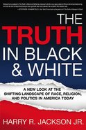 The Truth in Black and White Paperback